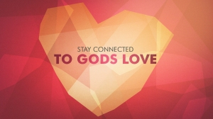 stay-connected-to-gods-love