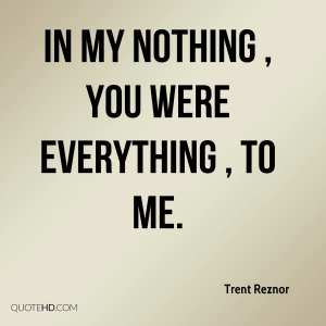 trent-reznor-quote-in-my-nothing-you-were-everything-to-me