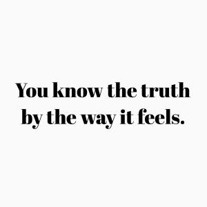 feel the truth