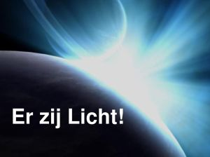 Er zij Licht!